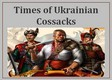 Times of Ukrainian Cossacks